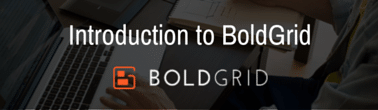 boldgrid-introduction