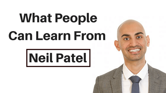 What people can learn from Neil Patel